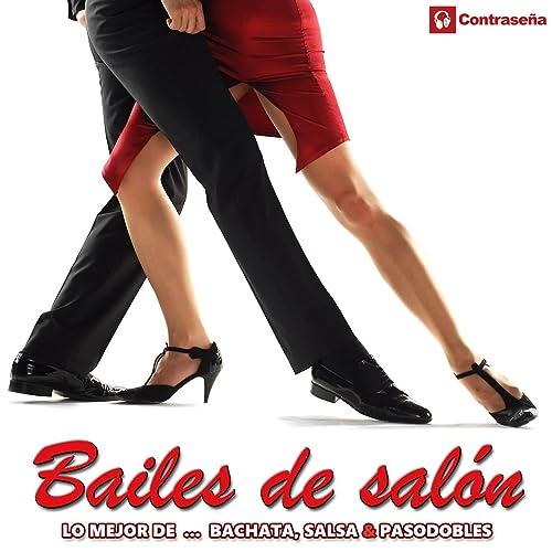 Bailes De Salon Lo Mejor De Bachata, Salsa & Pasodobles