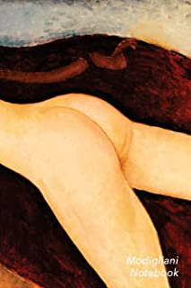 Modigliani Notebook: Reclining Nude from the Back (Nu Couche de Dos) Journal | 100-Page Beautiful Lined Art Notebook | 6 X 9 Artsy Journal Notebook (Art Masterpieces)