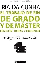 El trabajo de fin de grado y de máster. Redacción, defensa y publicación (Manuales)
