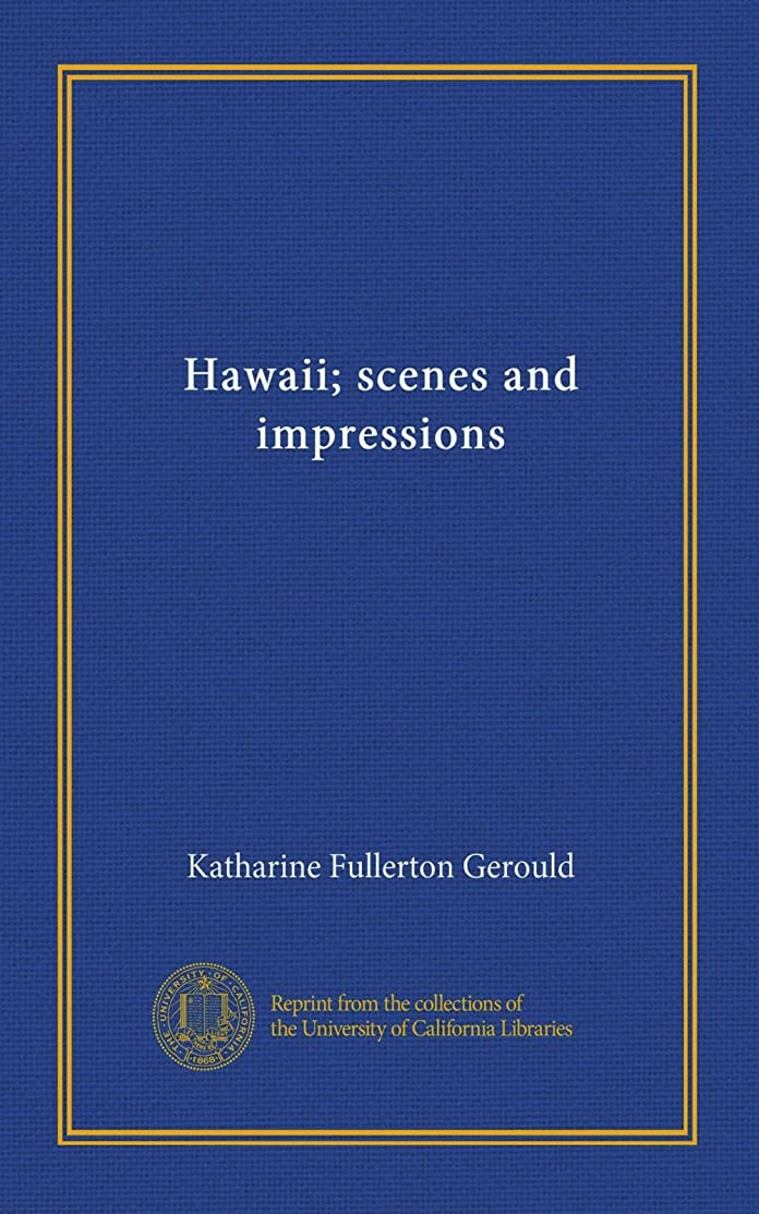スリム帳面大使Hawaii; scenes and impressions
