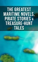 The Greatest Maritime Novels, Pirate Stories & Treasure-Hunt Tales: The Mutiny of the Elsinore, 20 000 Leagues under the S...