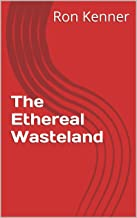 The Ethereal Wasteland (The Ghost Society)