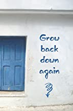 Grow Back Down Again: Blank Journal and Broadway Musical Quote