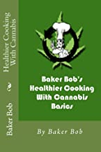 Healthier Cooking With Cannabis: Basics