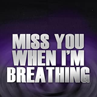 Miss You When I'm Breathing - Single