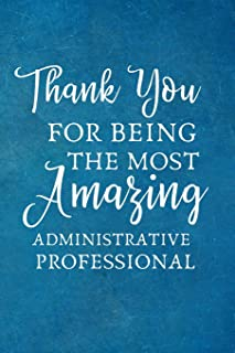 Thank You For Being The Most Amazing Administrative Professional: Lined Blank Notebook Journal