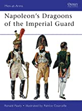 Napoleon's Dragoons of the Imperial Guard (Men-at-Arms Book 480)
