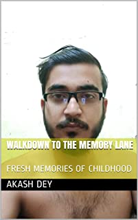 WALKDOWN TO THE MEMORY LANE : FRESH MEMORIES OF CHILDHOOD (English Edition)