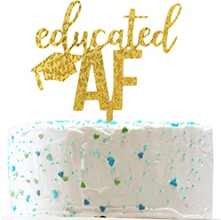 Educated AF Acrylic Cake Topper,Class of 2019 Graduation Party Decorations Supplies