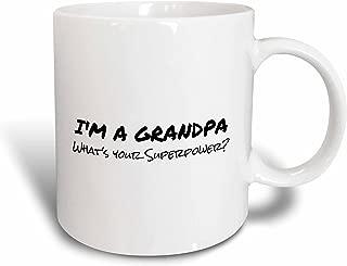 3dRose mug_184944_1 Im a Grandpa Whats Your Superpower Funny Gift for Granddad Ceramic Mug, 11-Ounce