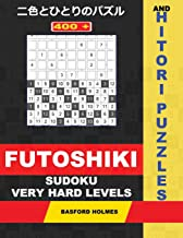 400 Futoshiki sudoku and Hitori puzzles. Very Hard levels.: 14x14 Hitori puzzles and 9x9 Futoshiki very difficult levels. Holmes presents a collection ... be printed). (Futoshiki and Hitori puzzles)