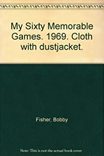 My Sixty Memorable Games. 1969. Cloth with dustjacket.