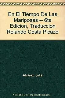 En El Tiempo De Las Mariposas -- 6ta Edicion, Traduccion Rolando Costa Picazo