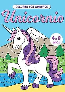 Colorea por números Unicornio: Aprende los números mientras te diviertes con estos adorables unicornios para colorear (unicornios libro de colorear para niños de 4 a 8 años)