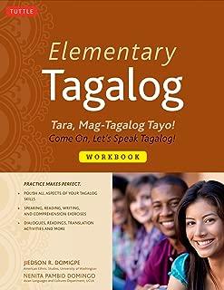 Elementary Tagalog Workbook: Tara, Mag-Tagalog Tayo! Come On, Let's Speak Tagalog!