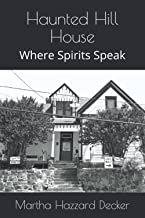 Haunted Hill House: Where Spirits Speak