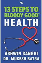 13 Steps to Bloody Good Health Kindle Edition