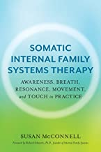Somatic Internal Family Systems Therapy: Awareness, Breath, Resonance, Movement and Touch in Practice PDF