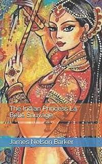 The Indian Princess La Belle Sauvage