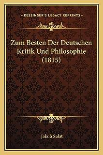 Zum Besten Der Deutschen Kritik Und Philosophie (1815)