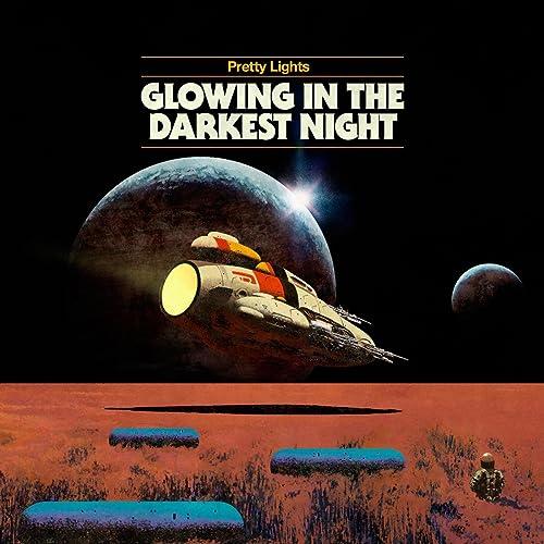 Glowing In The Darkest Night by Pretty Lights on Amazon Music - Amazon.com