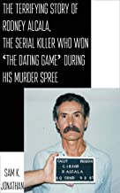 The Terrifying Story Of Rodney Alcala, The Serial Killer Who Won 'The Dating Game' During His Murder Spree (Horrifying Short Reads)