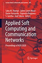 Applied Soft Computing and Communication Networks: Proceedings of ACN 2020: 187 (Lecture Notes in Networks and Systems)