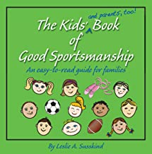The Kids' (and parents', too!) Book of Good Sportsmanship