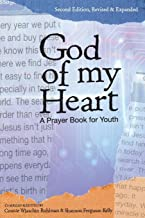 God of My Heart: A Prayer Book for Youth, Second Edition, Revised and Expanded