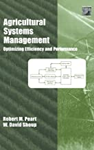 Agricultural Systems Management: Optimizing Efficiency and Performance (Books in Soils, Plants, and the Environment)