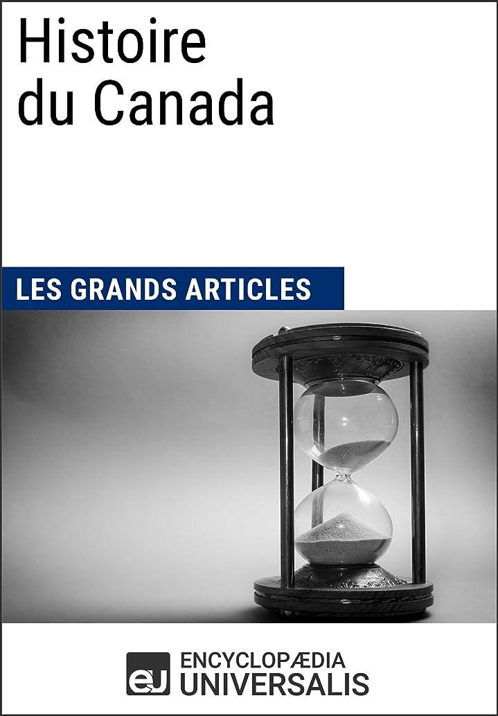 追い払うフィットネス長いですHistoire du Canada: Les Grands Articles d'Universalis (French Edition)
