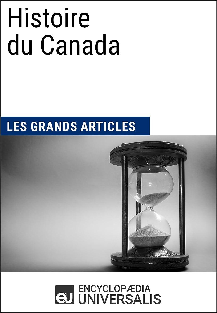 脇に暴君現金Histoire du Canada: Les Grands Articles d'Universalis (French Edition)