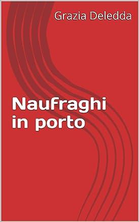 Naufraghi in porto