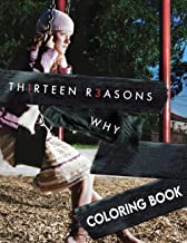 Thirteen Reasons Why Coloring Book: Interesting coloring book suitable for all ages, helping to reduce stress after studyi...