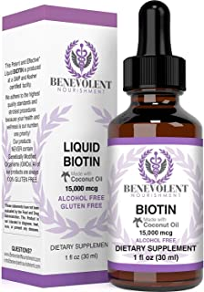 Benevolent Liquid Biotin 15000 mcg - Infused with Coconut Oil for 5X Absorption, Non-GMO & Vegan Friendly Biotin for Hair ...