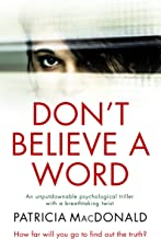 DON'T BELIEVE A WORD an unputdownable psychological thriller with a breathtaking twist (Totally Gripping Psychological Thr...