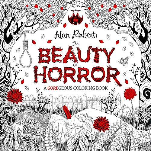 The Beauty of Horror: A GOREgeous Coloring Book: 1