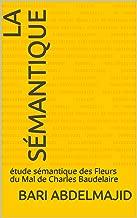 la sémantique: étude sémantique des Fleurs du Mal de Charles Baudelaire (French Edition)
