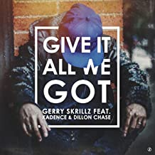 Give It All We Got (feat. Kadence & Dillon Chase)