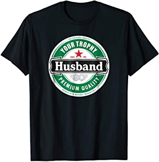 Your Trophy Husband - Funny Married Shirt