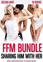 Sharing Him with Her: 10 Story FFM Anthology Collection