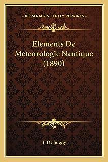Elements De Meteorologie Nautique (1890)