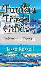Tunisia Travel Guide: Information Tourism