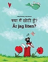 Kya Maim Choti Hum? Är Jag Liten?: Hindi-Swedish (Svenska): Children's Picture Book (Bilingual Edition)