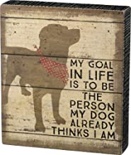 Primitives by Kathy Classic Box Sign, Be The Person My Dog Thinks I Am
