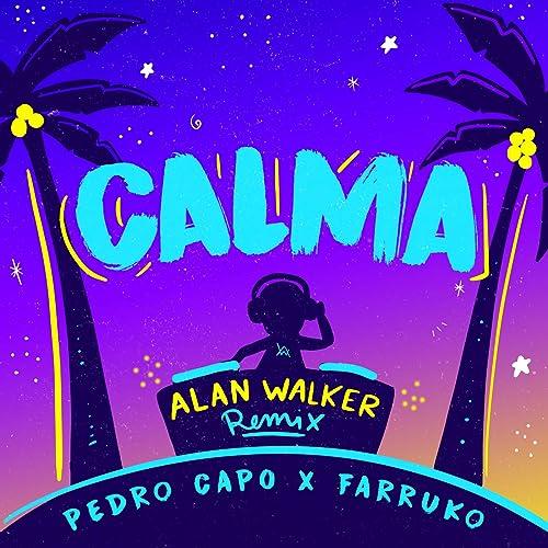 Calma (Alan Walker Remix) by Alan Walker & Farruko Pedro