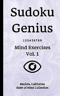 Sudoku Genius Mind Exercises Volume 1: Benicia, California State of Mind Collection
