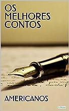 OS MELHORES CONTOS AMERICANOS (Col. Melhores Contos)