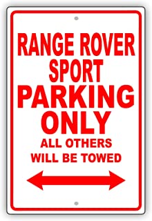 Land Rover Range Rover Sport Parking Only All Others Will Be Towed Ridiculous Funny Novelty Garage Aluminum 8