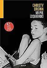 Mi pie izquierdo (Narraciones y Novelas) (Spanish Edition)